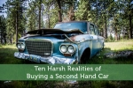 Ten Harsh Realities of Buying a Second Hand Car