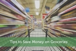 Tips to Save Money on Groceries