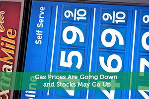 Gas Prices Are Going Down And Stocks May Go Up