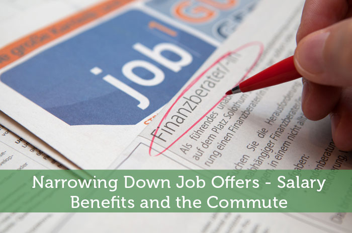 Narrowing Down Job Offers - Salary, Benefits and the Commute
