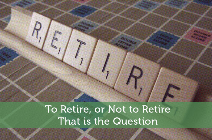 To Retire, or Not to Retire: That is the Question