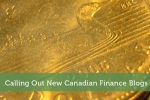 Calling Out New Canadian Finance Blogs