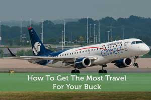 How To Get The Most Travel For Your Buck