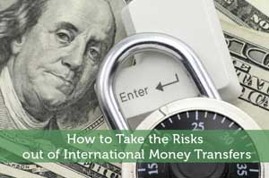 How to Take the Risks out of International Money Transfers