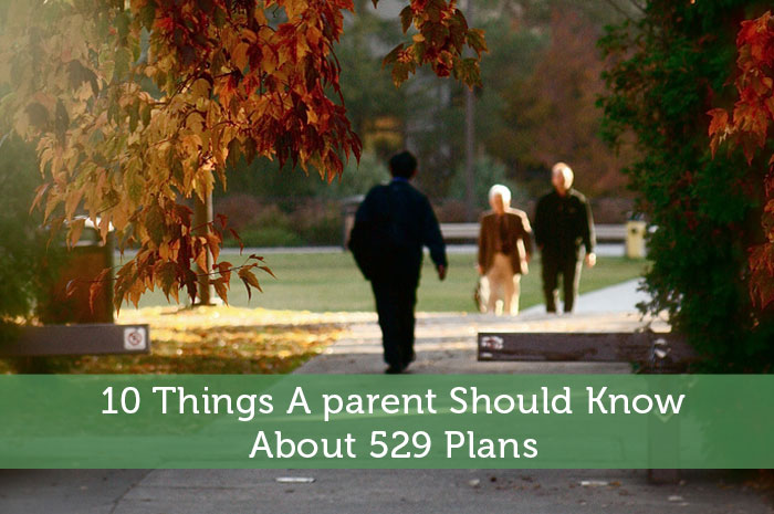 10 Things A parent Should Know About 529 Plans