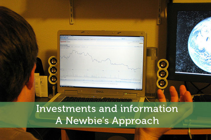 Investments and information: A Newbie's Approach