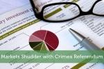 Markets Shudder with Crimea Referendum
