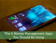 The 5 Money Management Apps You Should Be Using