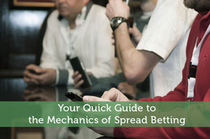 Your Quick Guide to the Mechanics of Spread Betting