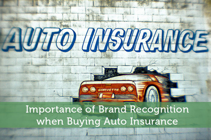 Importance of Brand Recognition when Buying Auto Insurance