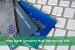 Some Digital Services to Make Your Account Safe