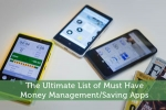 The Ultimate List of Must Have Money Management/Saving Apps