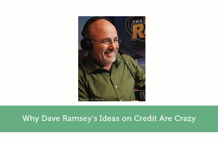 Why Dave Ramsey's Ideas on Credit Are Crazy