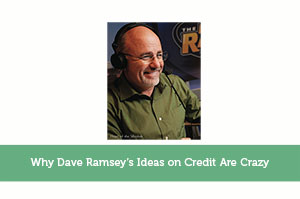 Josh Rodriguez-by-Why Dave Ramsey's Ideas on Credit Are Crazy