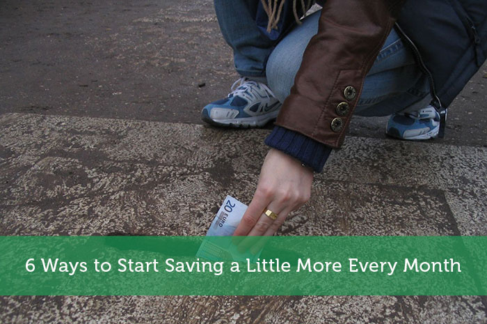 6 Ways to Start Saving a Little More Every Month
