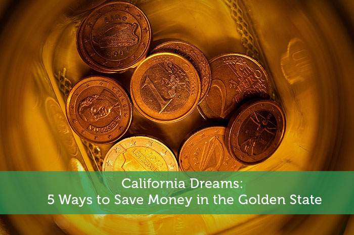 California Dreams: 5 Ways to Save Money in the Golden State
