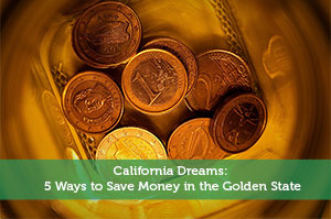 Adam-by-California Dreams: 5 Ways to Save Money in the Golden State