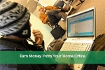 Earn Money From Your Home Office