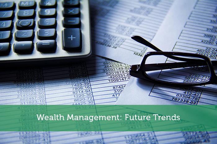 Wealth Management: Future Trends
