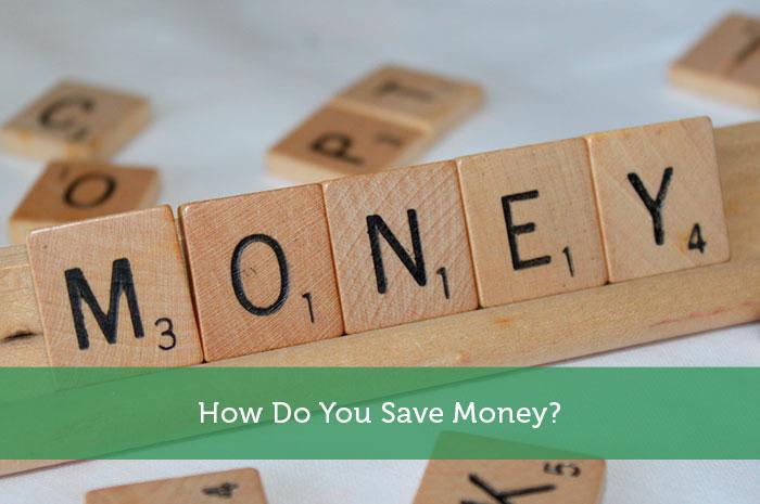 How Do You Save Money?