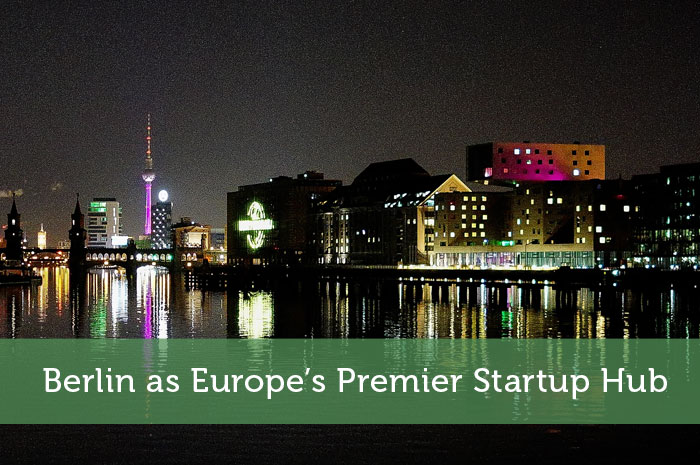 Berlin as Europe's Premier Startup Hub