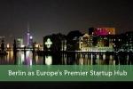 Berlin as Europe's Premier Startup Hub