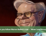 "Can you follow Warren Buffett's rule – ""Never Lose Money""?"