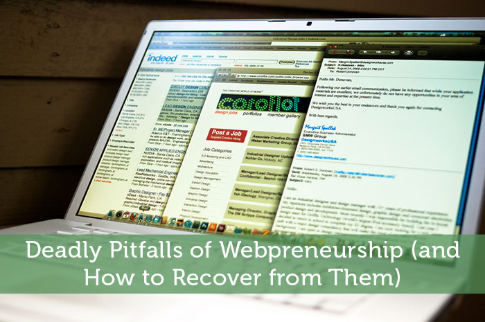 Deadly Pitfalls of Webpreneurship (and How to Recover from Them)