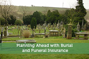Planning Ahead with Burial and Funeral Insurance