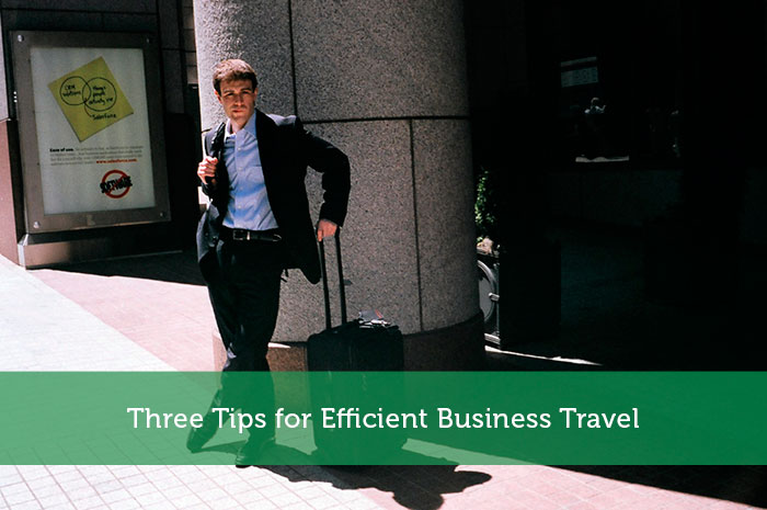 Three Tips for Efficient Business Travel