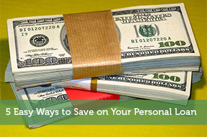 5 Easy Ways to Save on Your Personal Loan