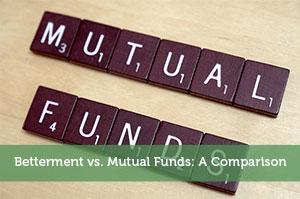 Jeremy Biberdorf-by-Betterment vs. Mutual Funds: A Comparison