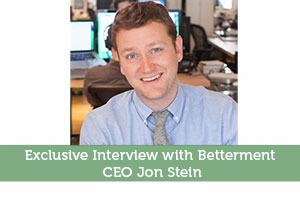 Exclusive Interview with Betterment CEO Jon Stein