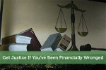 Get Justice If You've Been Financially Wronged