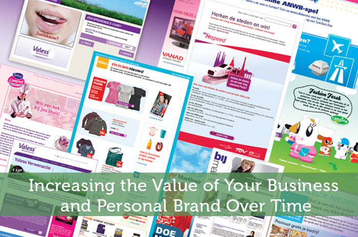 Increasing the Value of Your Business and Personal Brand Over Time
