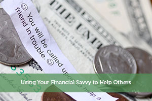 Using Your Financial Savvy to Help Others