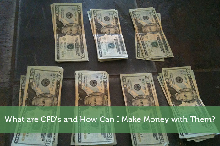 What are CFD's and How Can I Make Money with Them?