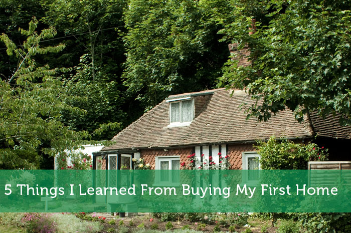 5 Things I Learned From Buying My First Home