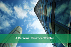 A Personal Finance Thriller