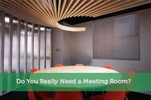 Do You Really Need a Meeting Room?