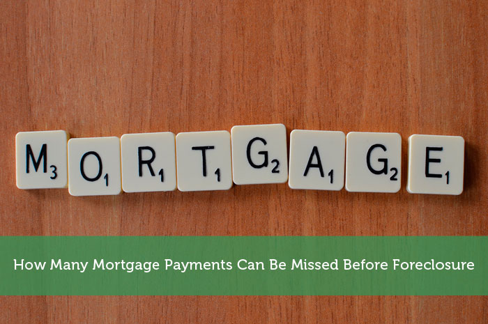 How Many Mortgage Payments Can Be Missed Before Foreclosure