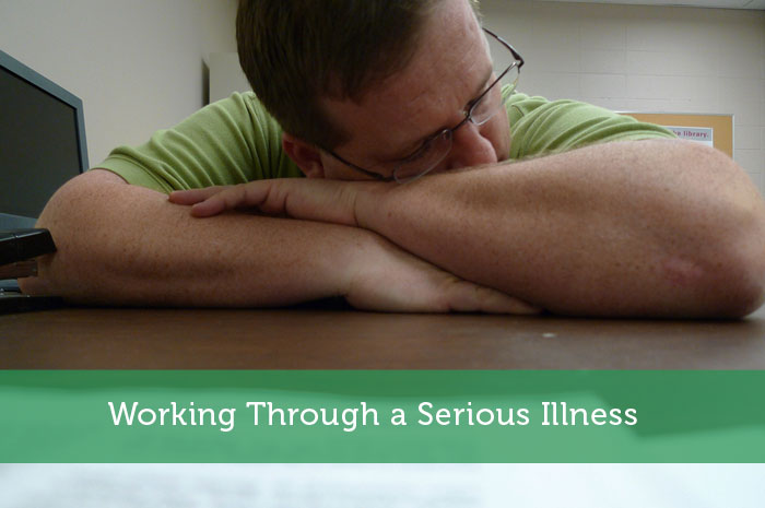 Working Through a Serious Illness