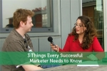 3 Things Every Successful Marketer Needs to Know