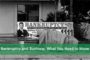 Bankruptcy and Business: What You Need to Know