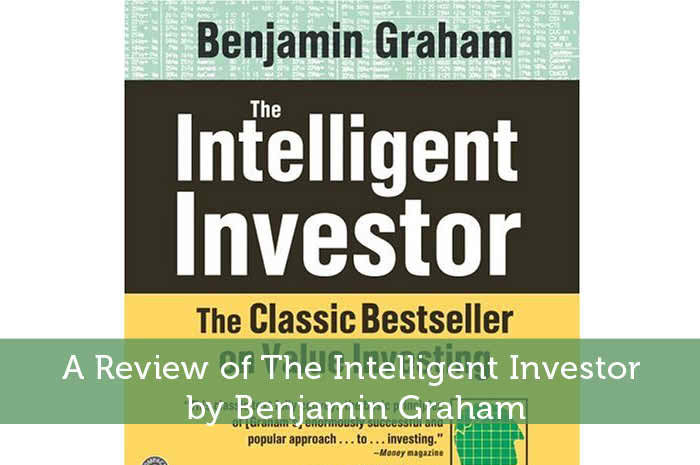 A Review of The Intelligent Investor by Benjamin Graham