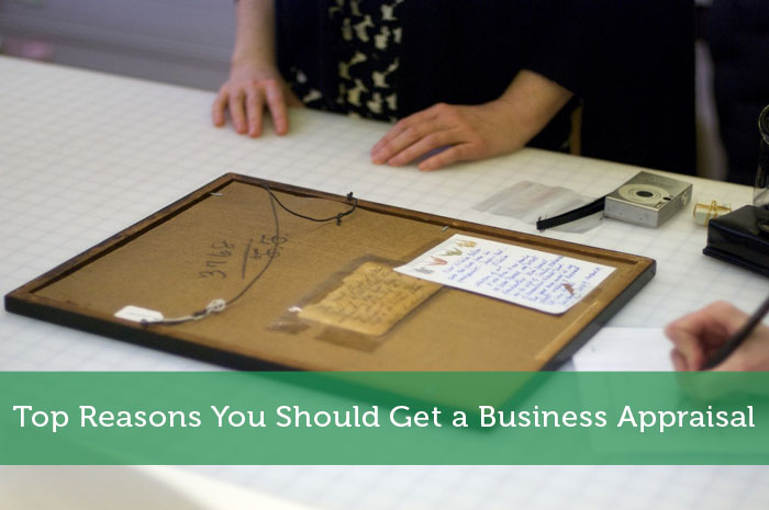 Top Reasons You Should Get a Business Appraisal
