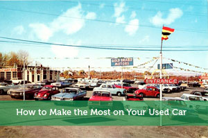 How to Make the Most on Your Used Car