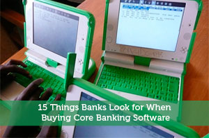 15 Things Banks Look for When Buying Core Banking Software