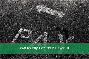 How to Pay For Your Lawsuit