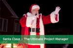 Santa Claus – The Ultimate Project Manager